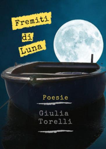 Fremiti di luna - Giulia Torelli |
