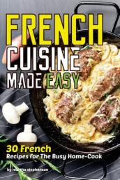 French Cuisine Made Easy