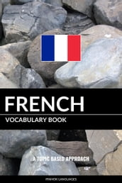 French Vocabulary Book: A Topic Based Approach