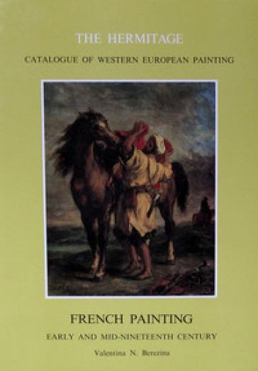 French painting. Early and mid-nineteenth century - Valentina N. Berezina |