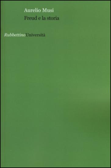 Freud e la storia - Aurelio Musi   Rochesterscifianimecon.com