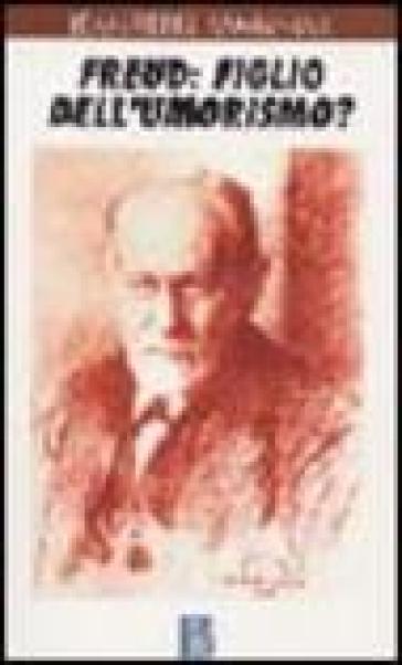 Freud: figlio dell'umorismo? - Jean-Pierr Kamieniak | Kritjur.org