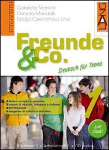 Freunde & Co. Kursbuch-Arbeitsbuch-Activebook-Schulbatt. Per la Scuola media. Con CD Audio. 1. - Gabriella Montali  