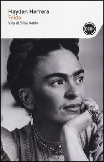 frida vita di frida kahlo hayden herrera libro