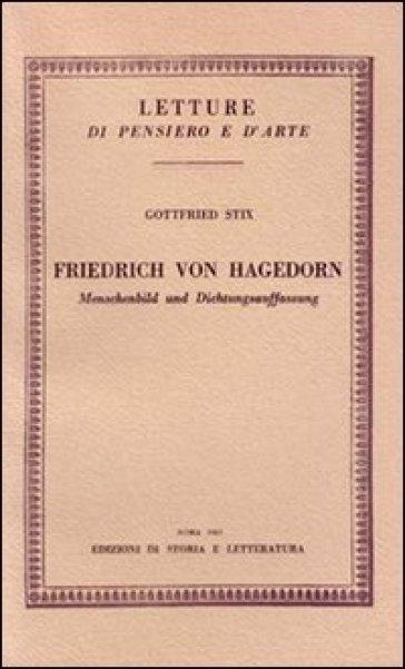 Friedrich von Hagedorn. Menschenbild und Dichtungsauffassung - Gottfried Stix  