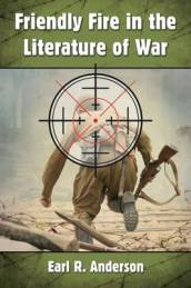Friendly Fire in the Literature of War