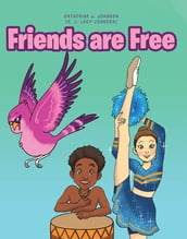 Friends are Free