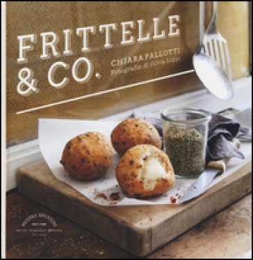 Frittelle & co. - Chiara Pallotti |