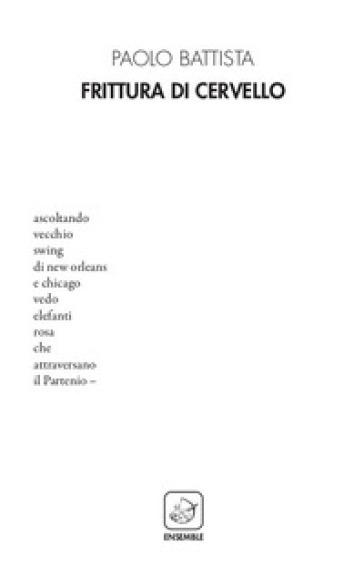 Frittura di cervello - Paolo Battista |