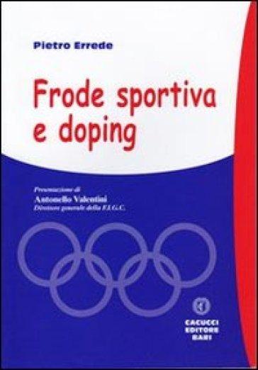 Frode sportiva e doping - Pietro Errede | Rochesterscifianimecon.com