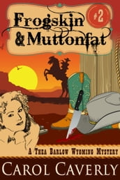 Frogskin and Muttonfat (A Thea Barlow Mystery, Book Two)