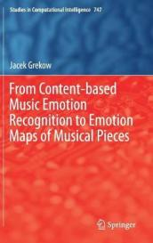 From Content-based Music Emotion Recognition to Emotion Maps of Musical Pieces