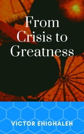 From Crisis to Greatness