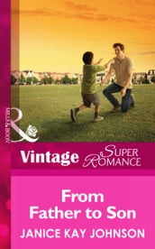 From Father to Son (Mills & Boon Vintage Superromance) (A Brother s Word, Book 2)