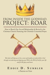 From Inside the Godhead, Project: Roar