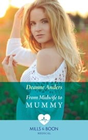 From Midwife To Mummy (Mills & Boon Medical)