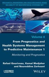 From Prognosis and Health Systems Management to Predictive Maintenance 1