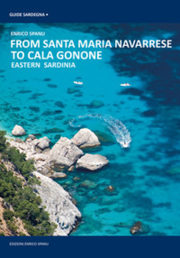 From Santa Maria Navarrese to Cala Gonone. Eastern Sardinia - Enrico Spanu  