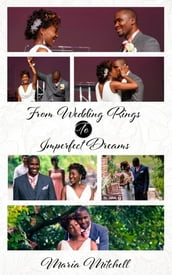 From Wedding Dreams to Imperfect Things