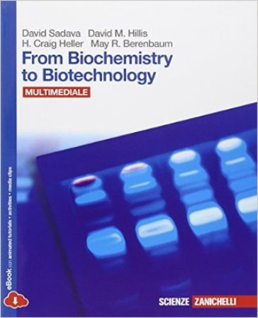 From biochemistry to biotechnology. Con Biology in english. Per le Scuole superiori. Con CD-ROM. Con espansione online