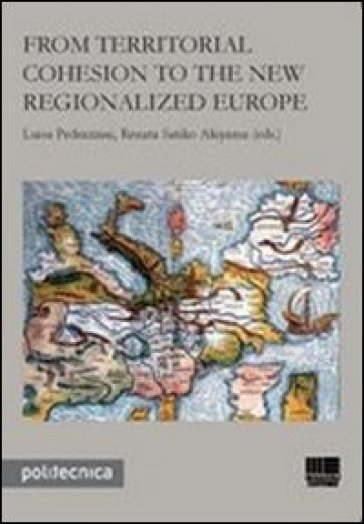 From territorial cohesion to the new regionalized Europe