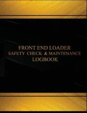 Front End Loader Safety Check and Maintenance Log (Black Cover, X-Large)