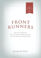 Front Runners - Lap Your Competition with 10 Game-Changing Strategies for Total Business Transformation