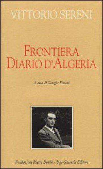 Frontiera. Diario d'Algeria - Vittorio Sereni | Thecosgala.com