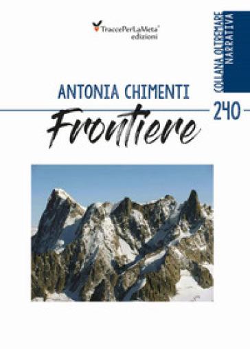Frontiere - Antonia Chimenti |