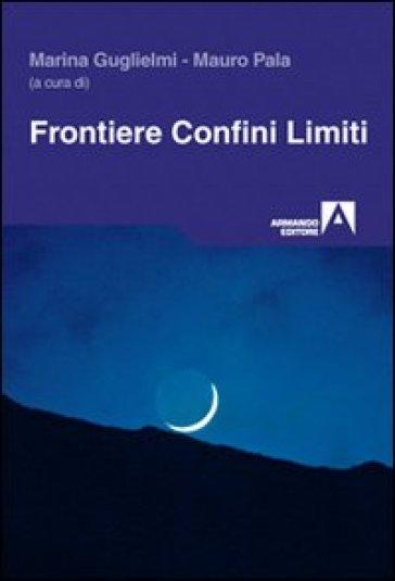 Frontiere, confini, limiti - Marina Guglielmi   Kritjur.org