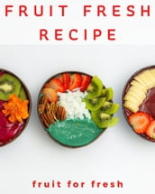 Fruit fresh recipe