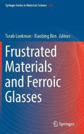 Frustrated Materials and Ferroic Glasses