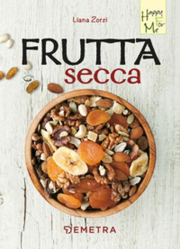 Frutta secca - Liana Zorzi   Ericsfund.org