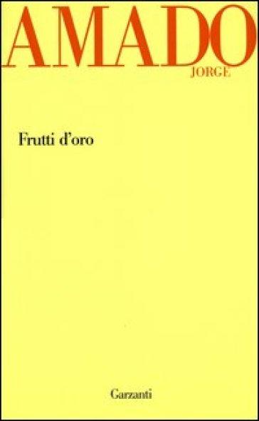 Frutti d'oro - Jorge Amado  