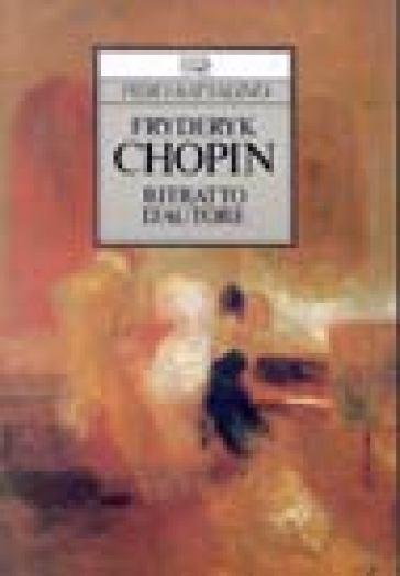 Fryderyk Chopin. Ritratto d'autore - Piero Rattalino   Rochesterscifianimecon.com