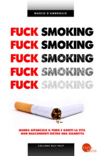 Fuck smoking - Marco D'Ambrosio  