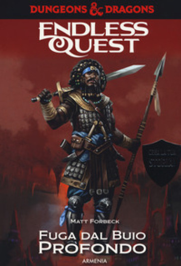 Fuga dal buio profondo. Dungeons & Dragons. Endless quest - Matt Forbeck |