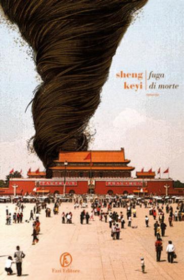 Fuga di morte - Keyi Sheng |