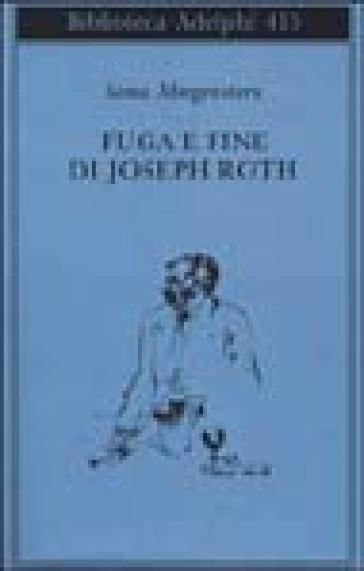 Fuga e fine di Joseph Roth - ricordi - Soma Morgenstern   Rochesterscifianimecon.com