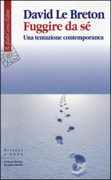 Fuggire da sé. Una tentazione contemporanea - David Le Breton | Thecosgala.com