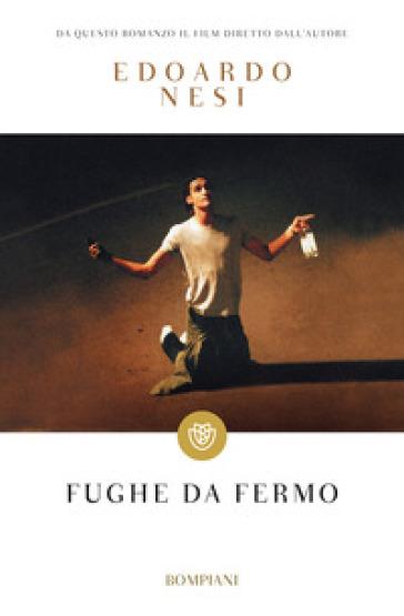 Fughe da fermo - Edoardo Nesi |