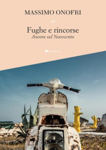 Fughe e rincorse. Ancora sul Novecento - Massimo Onofri pdf epub