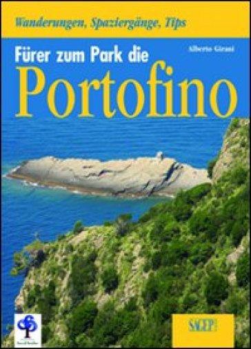 Fuhrer zum parco di Portofino - Alberto Girani |