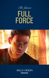 Full Force (Mills & Boon Heroes) (Declan