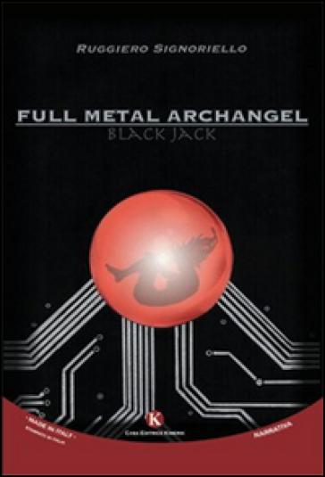 Full metal archangel - Ruggiero Signoriello   Rochesterscifianimecon.com