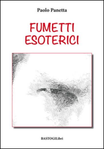 Fumetti esoterici - Paolo Panetta  