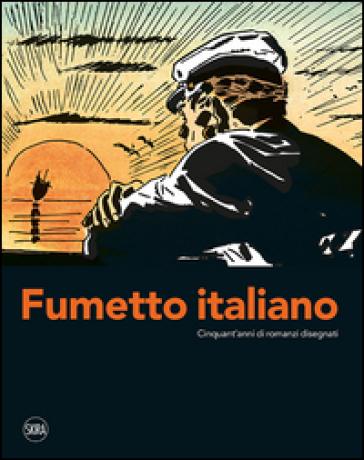 Fumetto italiano. Cinquant'anni di romanzi disegnati. Ediz. illustrata - Paolo Barcucci |