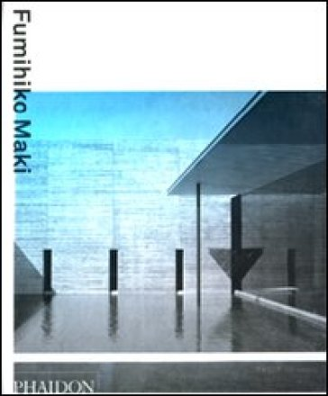 Fumihiko Maki. Ediz. inglese