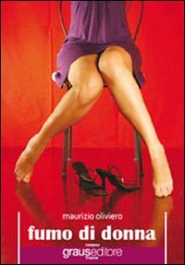 Fumo di donna - Maurizio Oliviero |