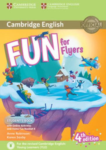 Fun for flyers. Student's book. Per la Scuola media. Con espansione online. Con Libro: Home fun booklet - Anne Robinson |